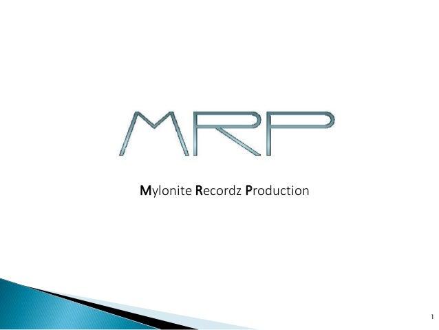 1 Mylonite Recordz Production