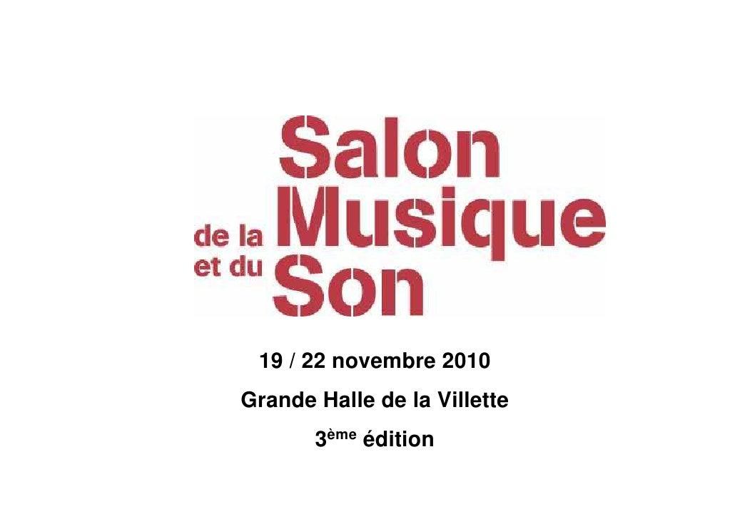 19 / 22 novembre 2010 Grande Halle de la Villette        3ème édition