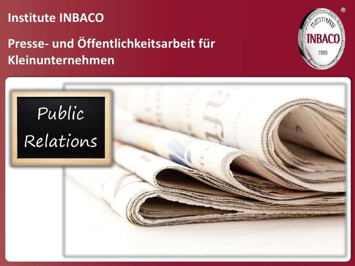 ®Institute INBACOPresse- und Öffentlichkeitsarbeit fürKleinunternehmen