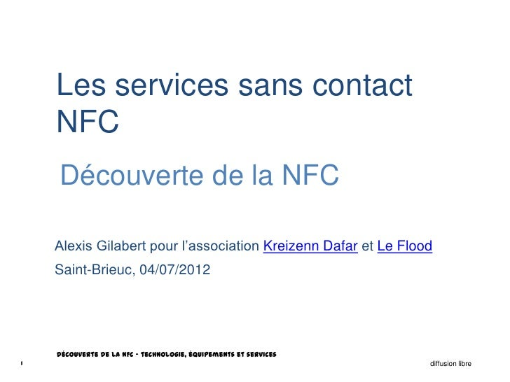 Les services sans contact    NFC    Découverte de la NFC    Alexis Gilabert pour l'association Kreizenn Dafar et Le Flood ...