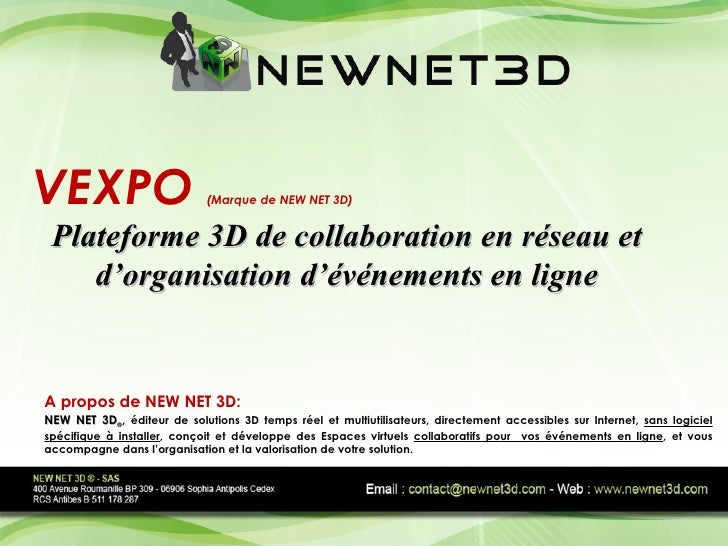 VEXPO  (Marque de NEW NET 3D) Plateforme 3D de collaboration en réseau et d'organisation d'événements en ligne NEW NET 3D ...