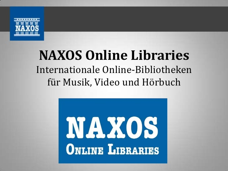 NAXOS Online LibrariesInternationale Online-Bibliotheken   für Musik, Video und Hörbuch