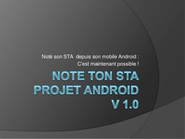 Noté son STA depuis son mobile Android : C'est maintenant possible !