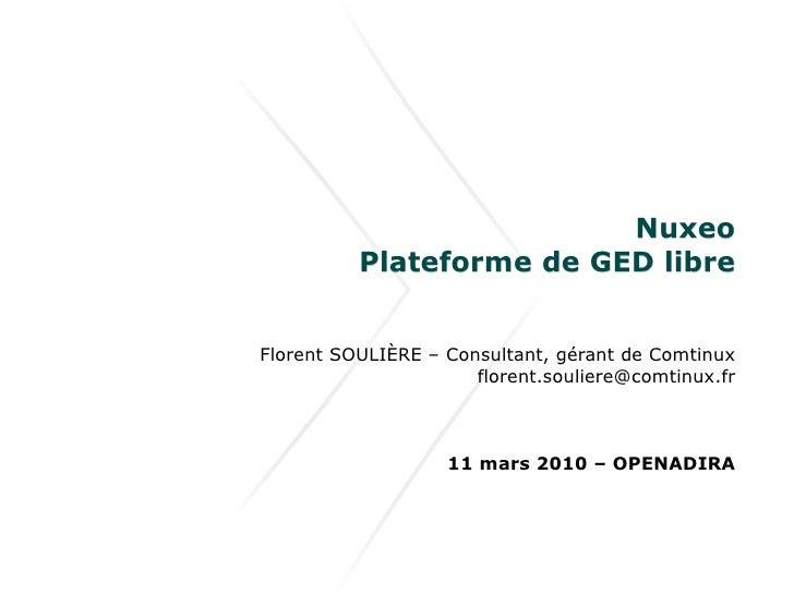 Nuxeo           Plateforme de GED libre   Florent SOULIÈRE – Consultant, gérant de Comtinux                       florent....