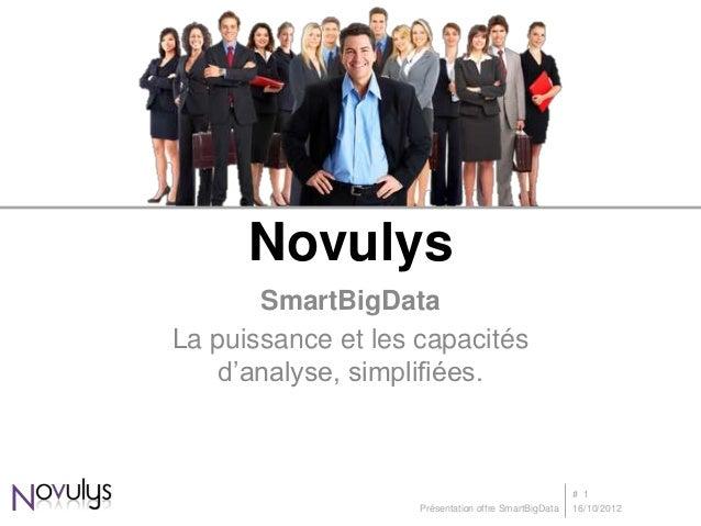 Novulys       SmartBigDataLa puissance et les capacités    d'analyse, simplifiées.                                        ...