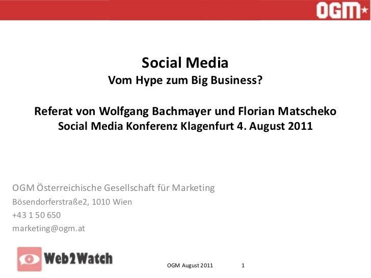 Social MediaVom Hype zum Big Business?Referat von Wolfgang Bachmayer und Florian MatschekoSocial Media Konferenz Klagenfur...