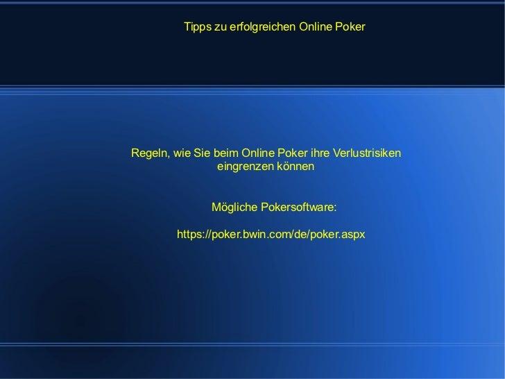 https://poker.bwin.com/de/poker.aspx Tipps zu erfolgreichen Online Poker Regeln, wie Sie beim Online Poker ihre Verlustris...