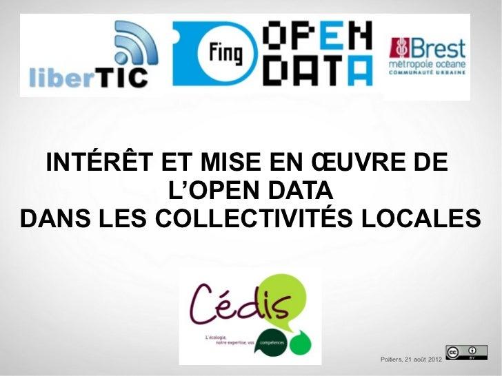 INTÉRÊT ET MISE EN ŒUVRE DE          L'OPEN DATADANS LES COLLECTIVITÉS LOCALES                       Poitiers, 21 août 2012