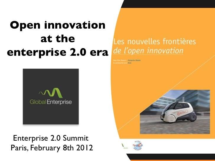 Open innovation!     at the!enterprise 2.0 era! Enterprise 2.0 Summit!Paris, February 8th 2012!