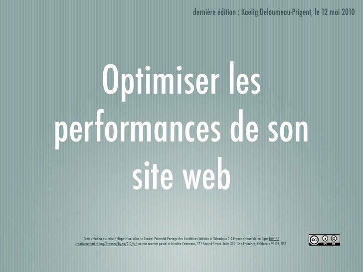 dernière édition : Kaelig Deloumeau-Prigent, le 12 mai 2010         Optimiser les performances de son       site web      ...