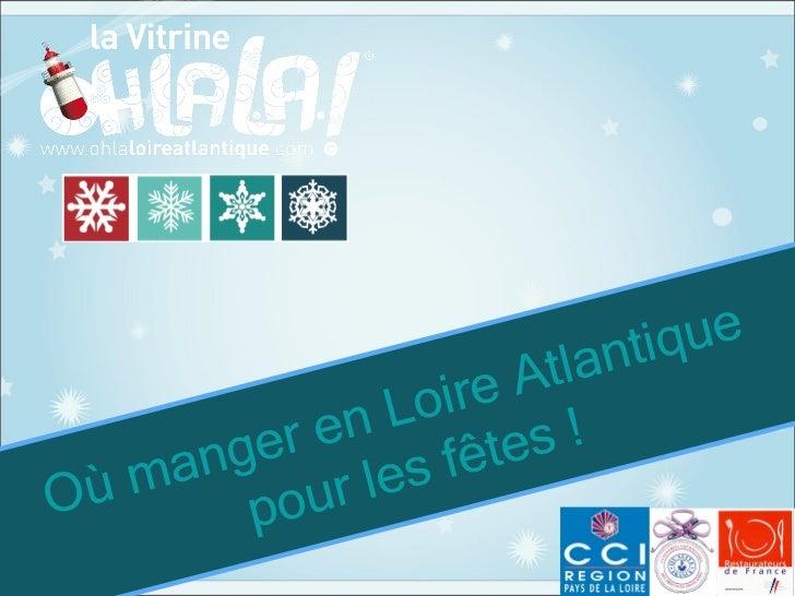 Où manger en Loire Atlantique  pour les fêtes !