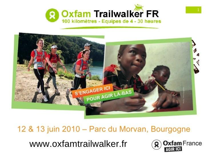 www.oxfamtrailwalker.fr 12 & 13 juin 2010 – Parc du Morvan, Bourgogne
