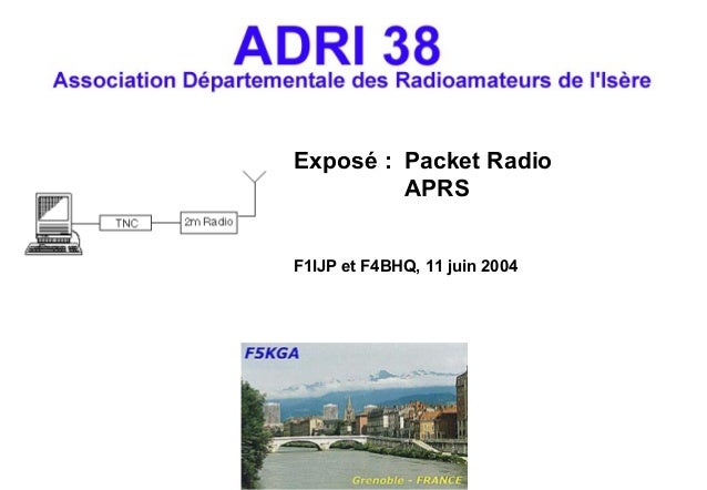 Exposé : Packet Radio APRS F1IJP et F4BHQ, 11 juin 2004