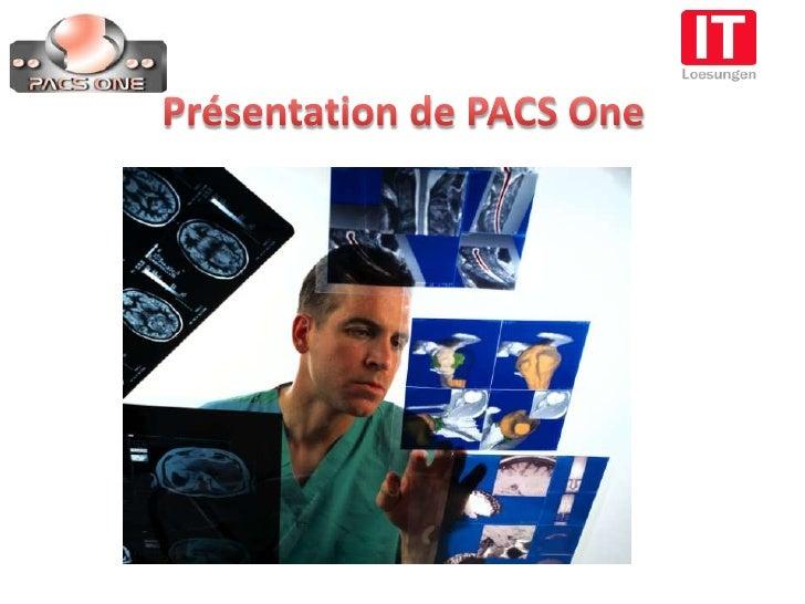 Présentation de PACS One<br />
