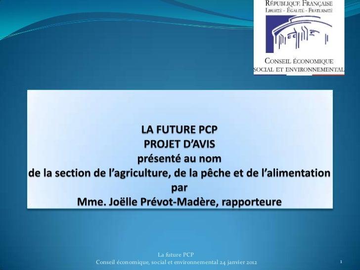La future PCPConseil économique, social et environnemental 24 janvier 2012   1