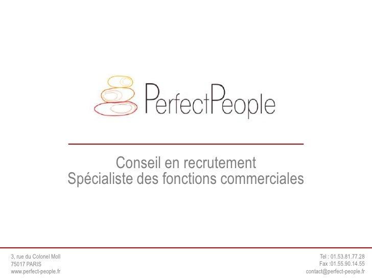 Conseil en recrutement                          Spécialiste des fonctions commerciales    3, rue du Colonel Moll          ...