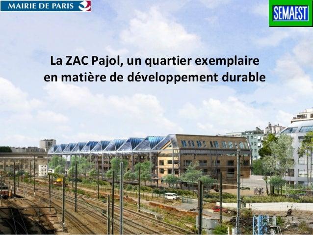 La ZAC Pajol, un quartier exemplaireen matière de développement durable                                        1