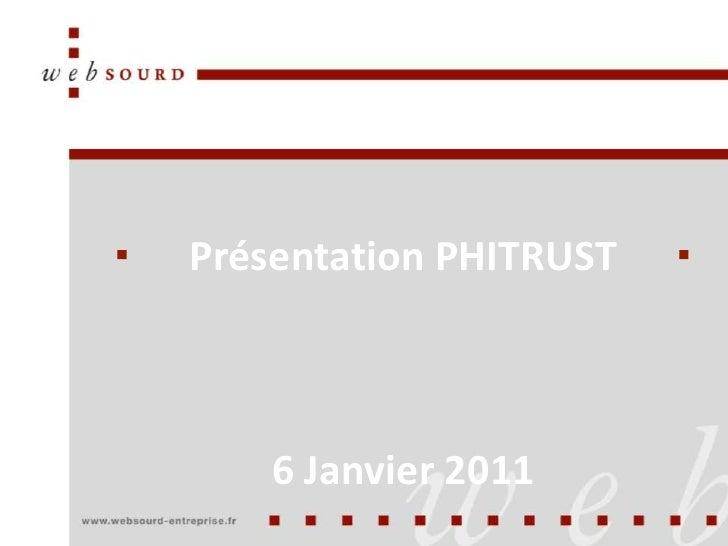 Présentation Phitrust Partenaires petit dej - Websourd - 6/01/2011