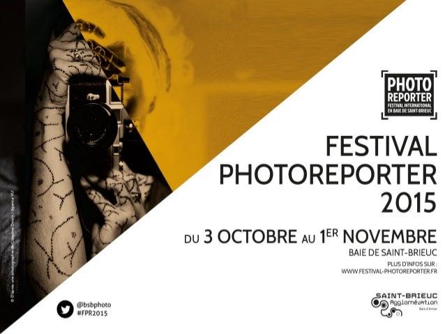 Constat de la 1ère édition Fort de 3 éditions, le Festival Photoreporter a su travailler sur l'évaluation de ses forces ma...