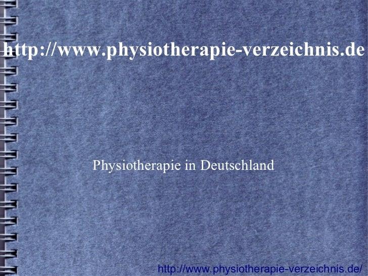http://www.physiotherapie-verzeichnis.de         Physiotherapie in Deutschland                   http://www.physiotherapie...