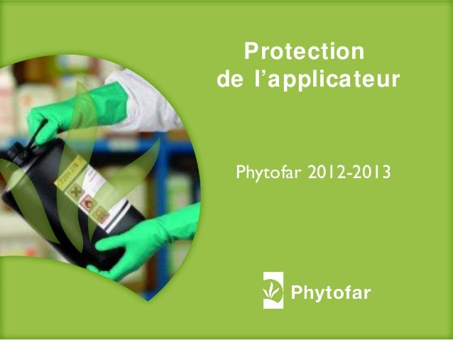 Protectionde l'applicateurPhytofar 2012-2013