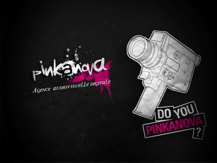 Agence Audiovisuelle Pinkanova - Présentation