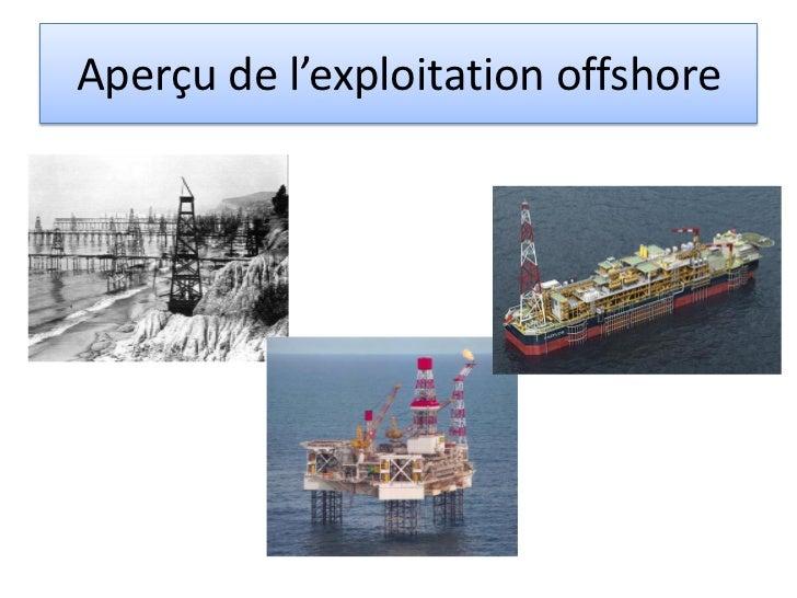 Aperçu de l'exploitation offshore