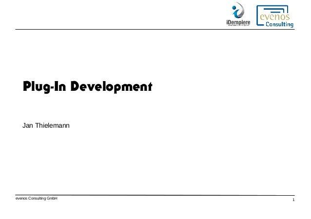 evenos Consulting GmbH 1 Plug-In Development Jan Thielemann