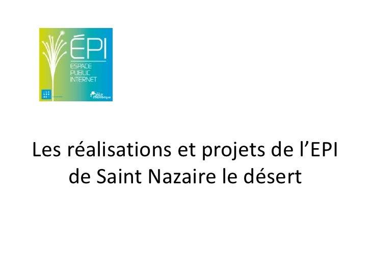 Les réalisations et projets de l'EPI    de Saint Nazaire le désert