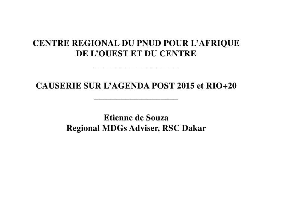 CENTRE REGIONAL DU PNUD POUR L'AFRIQUE        DE L'OUEST ET DU CENTRE            ___________________CAUSERIE SUR L'AGENDA ...