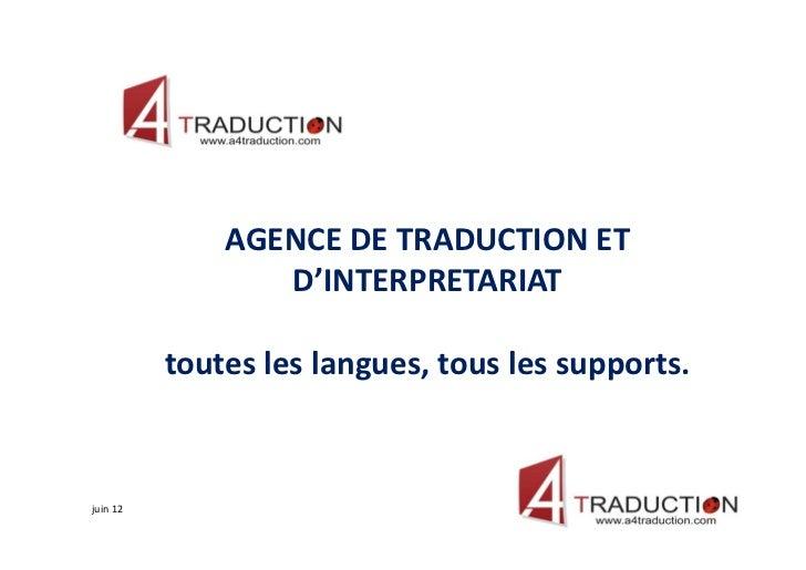 AGENCE DE TRADUCTION ET                 D'INTERPRETARIAT          toutes les langues, tous les supports.juin 12