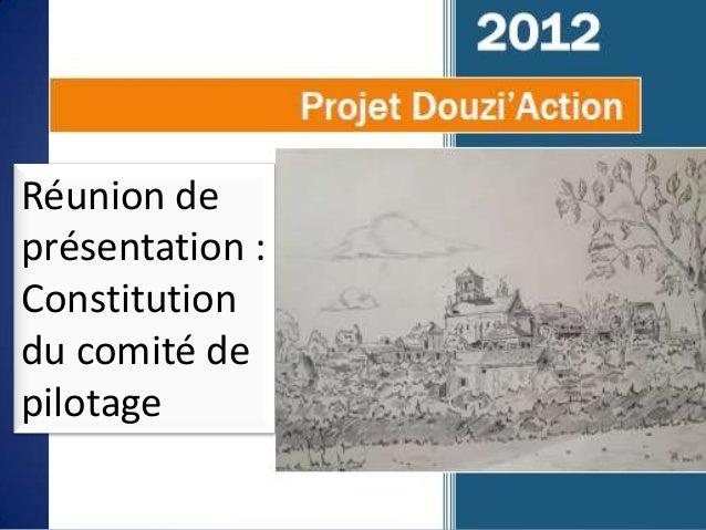 Réunion deprésentation :Constitutiondu comité depilotage