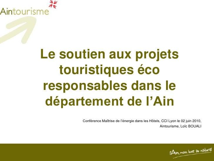 Le soutien aux projets touristiques éco responsables dans le département de l'Ain <br />Conférence Maîtrise de l'énergie d...