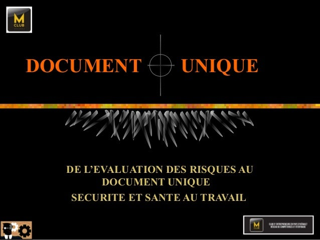 DOCUMENT UNIQUE DE L'EVALUATION DES RISQUES AU DOCUMENT UNIQUE SECURITE ET SANTE AU TRAVAIL
