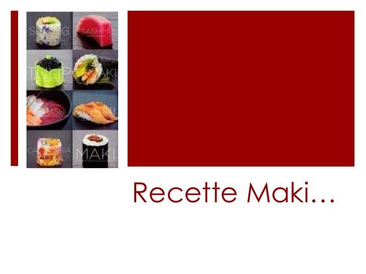 Recette Maki…<br />