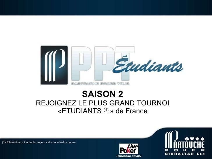 SAISON 2   REJOIGNEZ LE PLUS GRAND TOURNOI «ETUDIANTS  (1)  » de France (1) Réservé aux étudiants majeurs et non interdi...