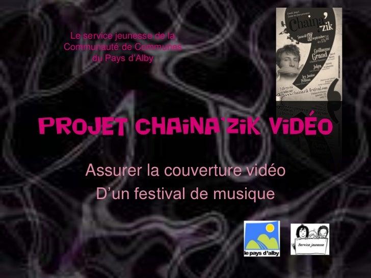 Le service jeunesse de la Communauté de Communes       du Pays d'AlbyProjet chaina'zik vidéo     Assurer la couverture vid...