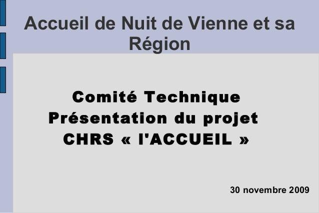 Accueil de Nuit de Vienne et sa            Région    Comité Technique  Présentation du projet   CHRS «lACCUEIL»         ...