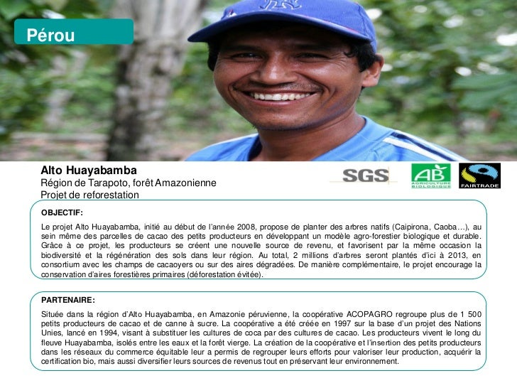 Pérou Pérou Alto Huayabamba Région de Tarapoto, forêt Amazonienne Projet de reforestation OBJECTIF: Le projet Alto Huayaba...