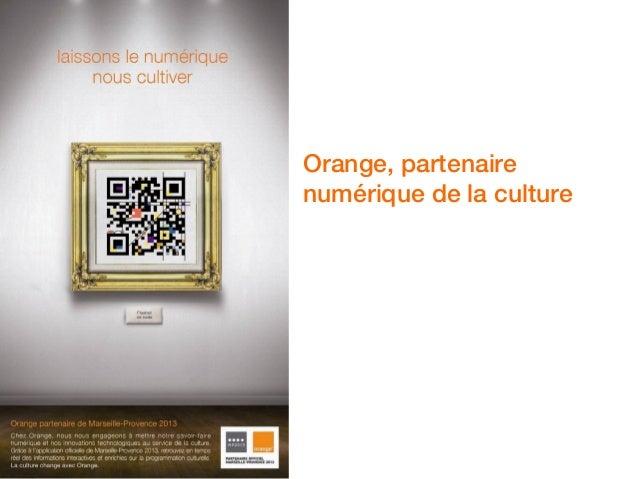 Orange, partenaire    numérique de la culture1
