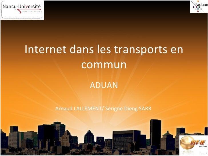 Internet dans les transports en commun ADUAN Arnaud LALLEMENT/ Serigne Dieng SARR