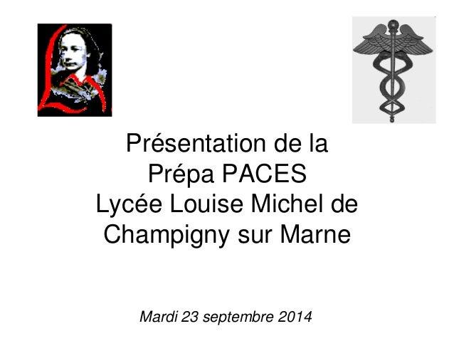 Présentation de la Prépa PACES Lycée Louise Michel de Champigny sur Marne  Mardi 23 septembre 2014