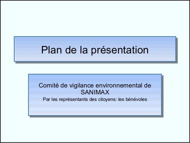 Plan de la présentationPlan de la présentationComité de vigilance environnemental deComité de vigilance environnemental de...