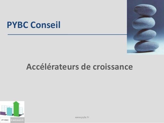 PYBC Conseil    Accélérateurs de croissance                www.pybc.fr