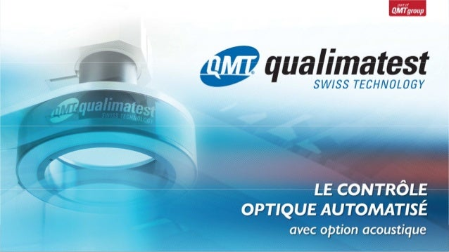 Qualimatest - Leader suisse des systèmes de vision industrielle - Présentation société