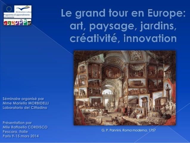 Raffaella Cordisco - Grand Tour en Europe Paris 2014
