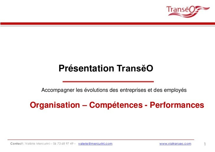 Présentation TransĕO<br />Accompagner les évolutions des entreprises et des employés<br />Organisation – Compétences - Per...