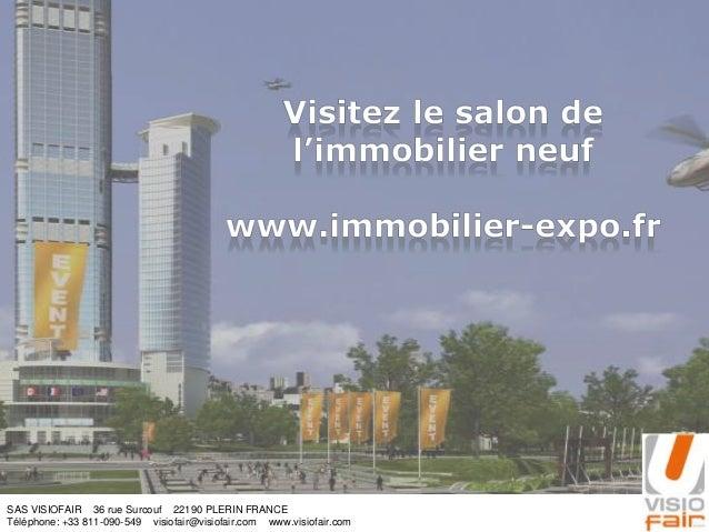 SAS VISIOFAIR 36 rue Surcouf 22190 PLERIN FRANCETéléphone: +33 811-090-549 visiofair@visiofair.com www.visiofair.com