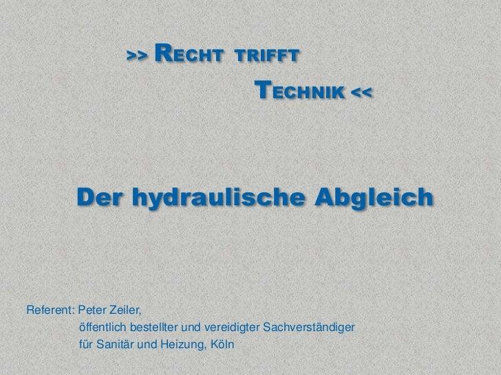 >>   RECHT           TRIFFT                                            TECHNIK <<         Der hydraulische AbgleichReferen...