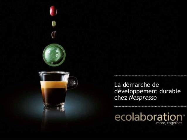 La démarche de développement durable chez Nespresso